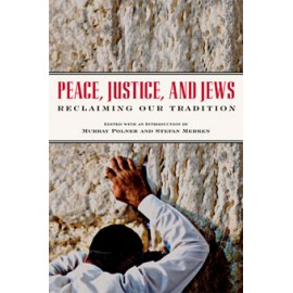 Peace, Justice, and Jews - Reclaiming Our Tradition