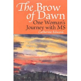 The Brow of Dawn - One Woman's Journey with MS